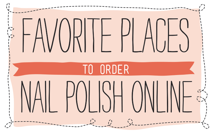 Favorite places to order nail polish online